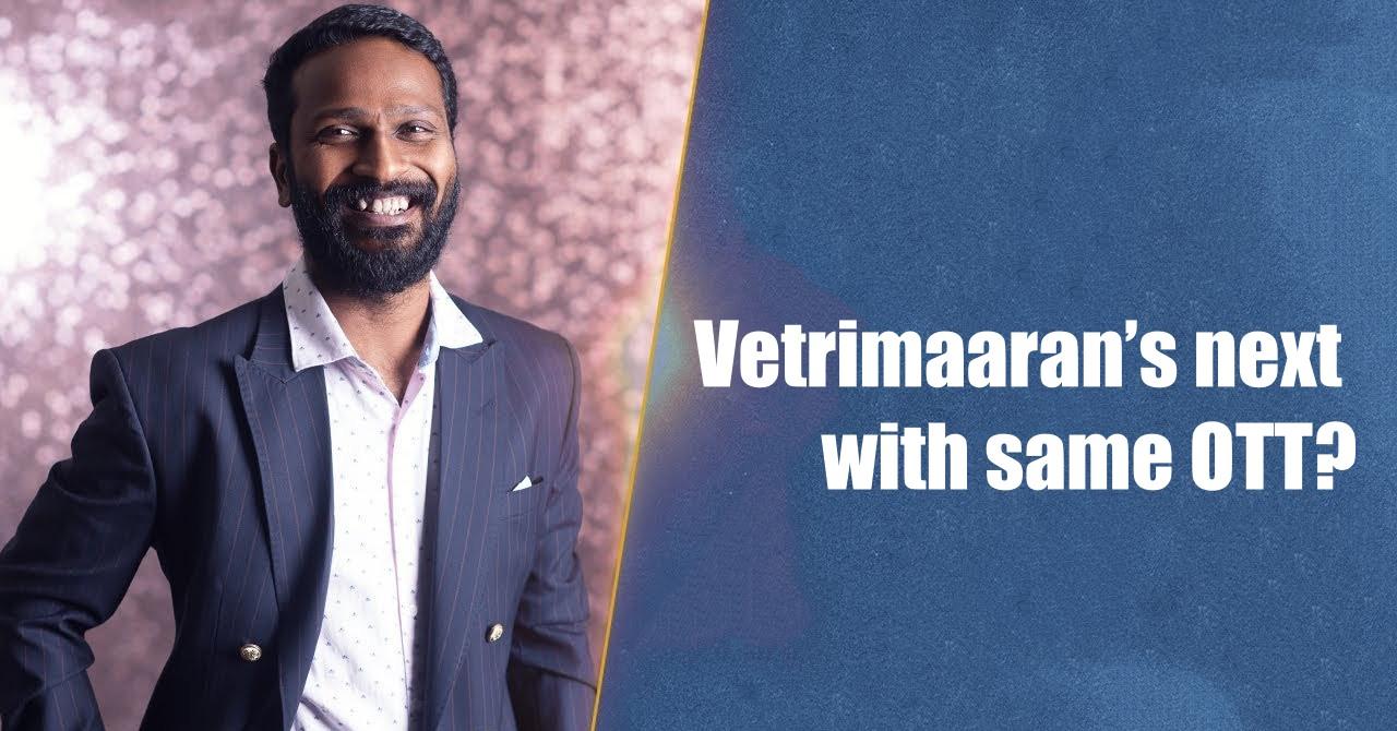 Director Vetrimaaran's Next With Same Ott