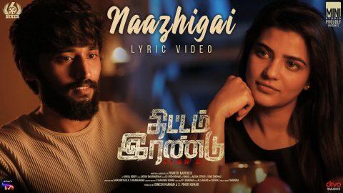 Naazhigai Lyric Video | Thittam Irandu