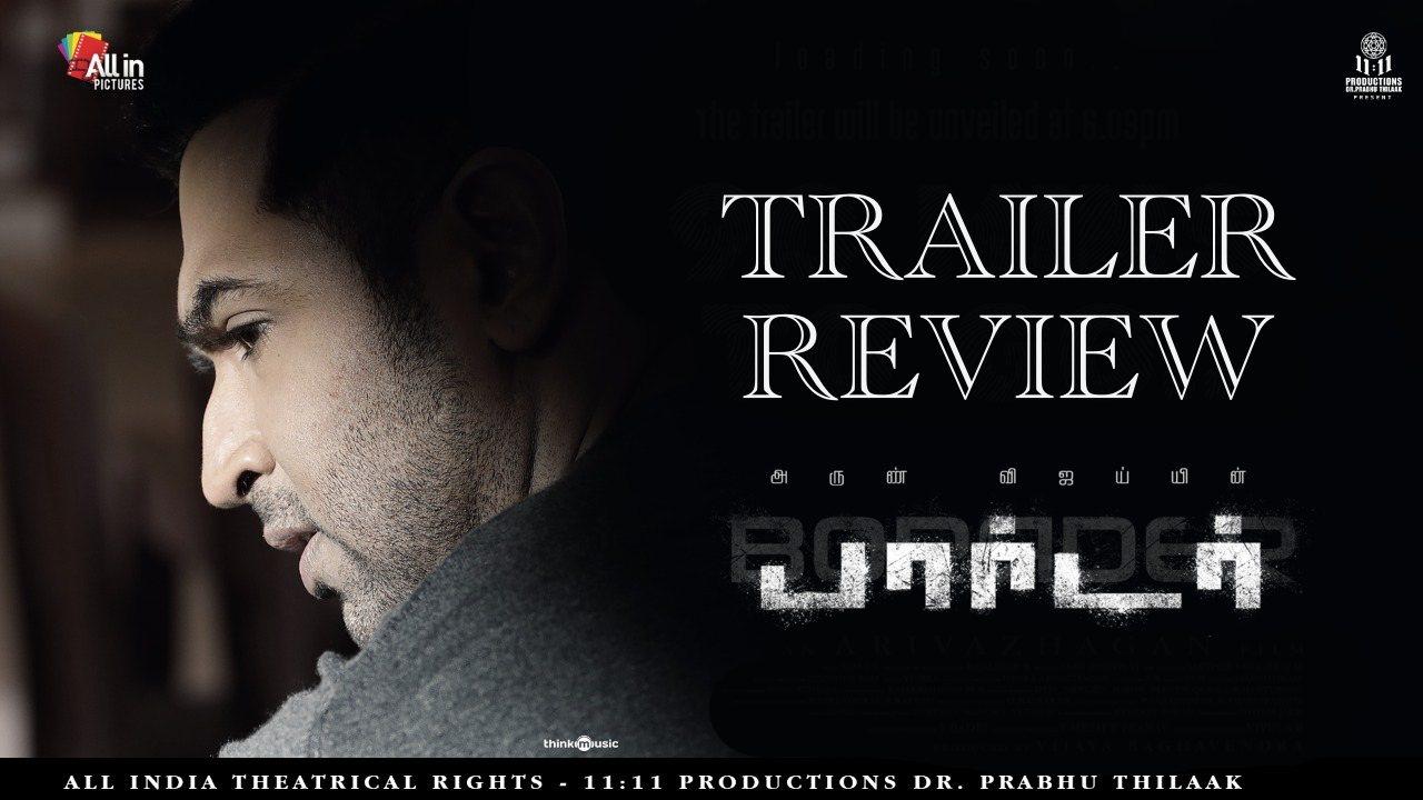 Arun Vijay's Borrder Trailer - Spellbinding action blocks